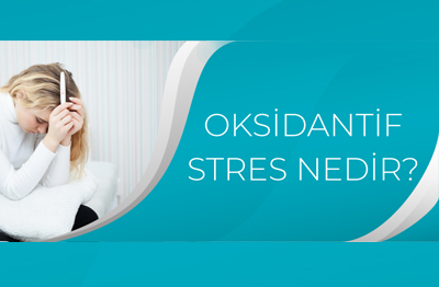 Oksidantif Stres Nedir